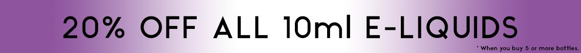 20% off 10ml e-liquids